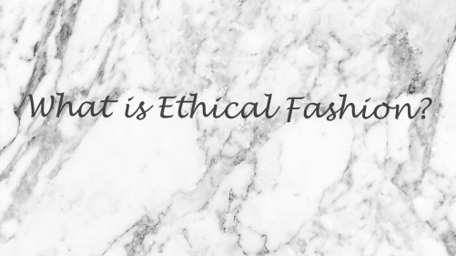 What is ethical fashion